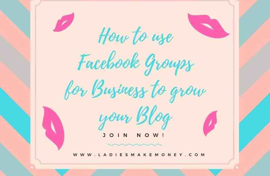 How to use Facebook Groups for Business to grow your Blog