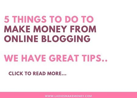 5 Things I am doing to help me make money online Blogging
