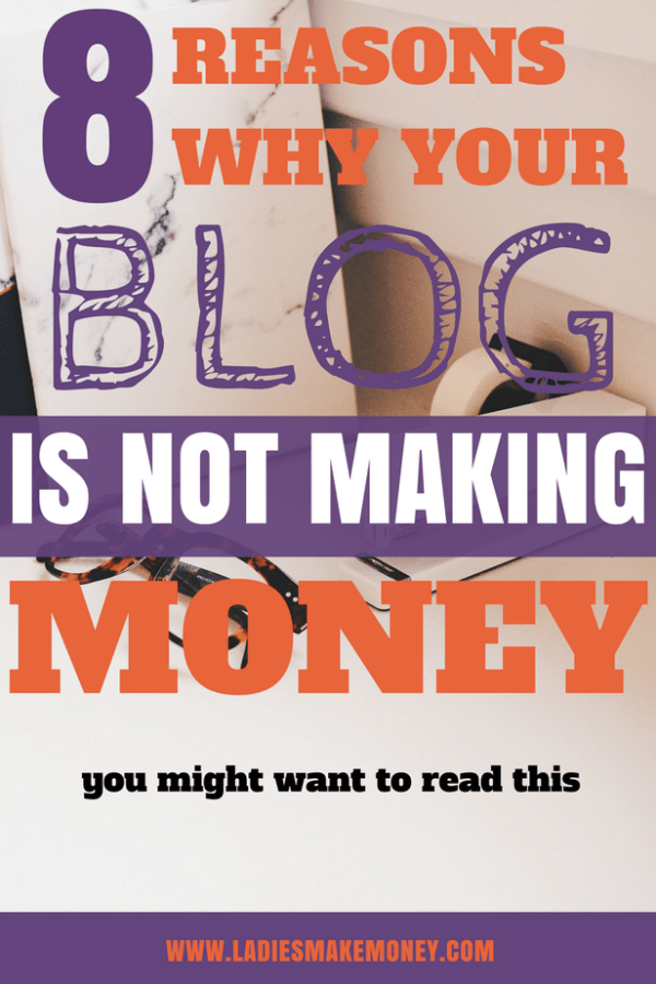 8 reasons why your blog is just not making money. Make money blogging today. If you are wondering why your blog is just not making money, then click here. You have seen all the blog income reports online, you have tried all the marketing tips to grow your blog, but here are the reasons why you can't make money with your blog. Make money online. Make money blogging. Make money online fast. Make money blogging for beginners. Make money blogging tips.
