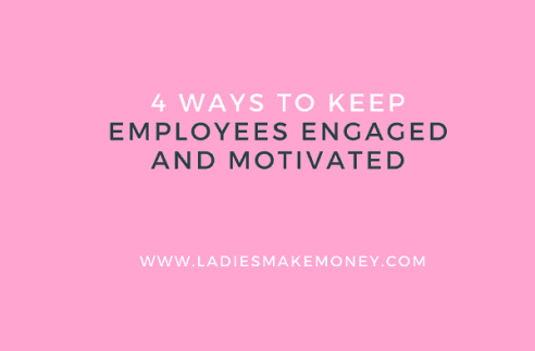4 Ways to Keep Employees Engaged and Motivated. How to keep employees happy. Ideas to keep employees motivated and happy in a work place. #productivity Productivity tips in a work place to stay focused.