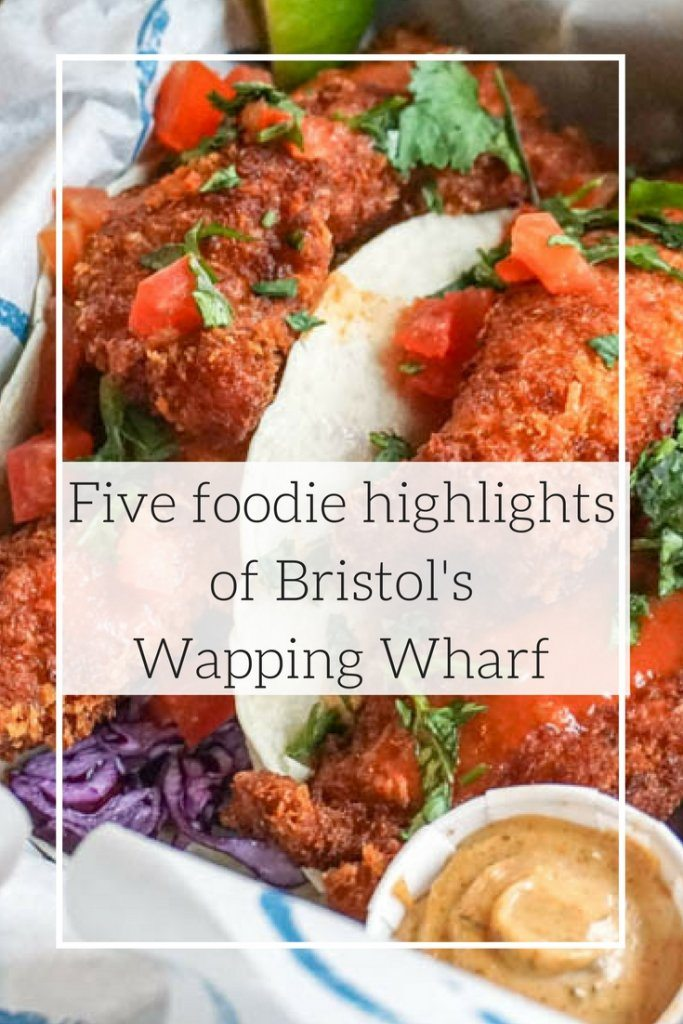 Five foodie highlights of Bristols wapping wharf