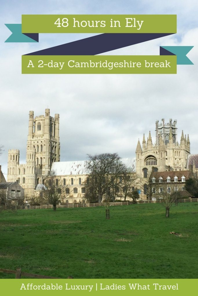 48 hours in Ely | Ladies What Travel