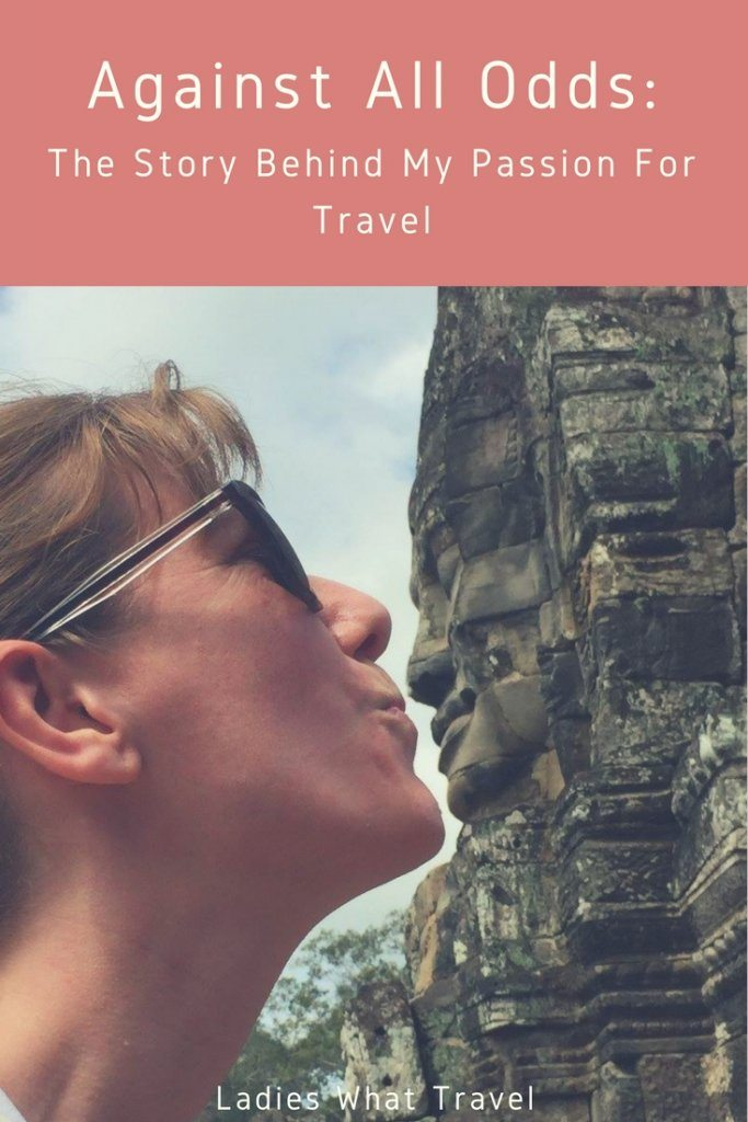 Against all odds: the story behind my passion for travel | Ladies What Travel