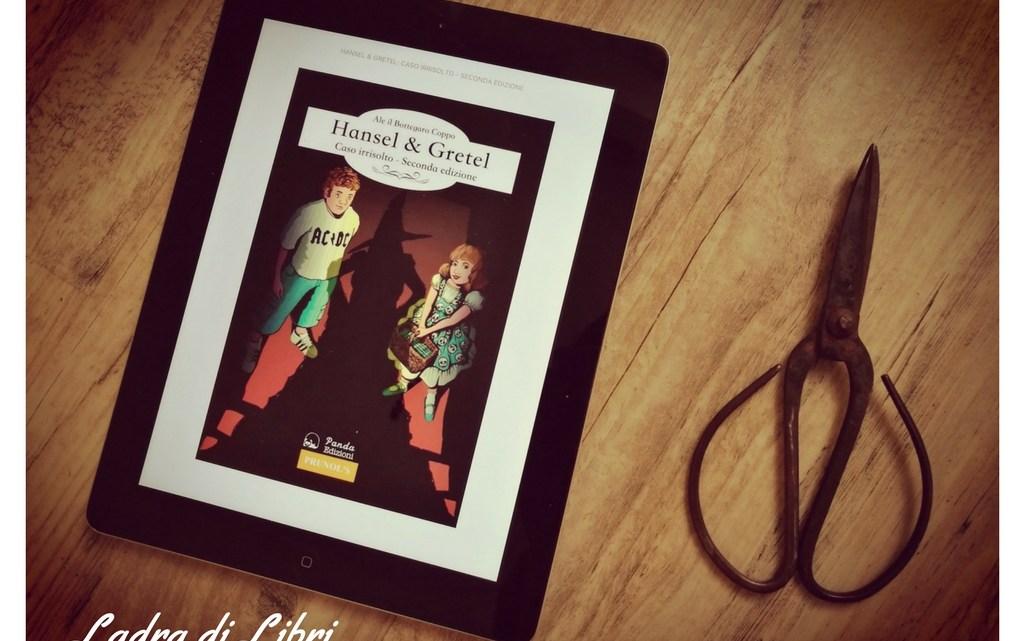 Hansel & Gretel. Caso irrisolto di Alessandro Coppo