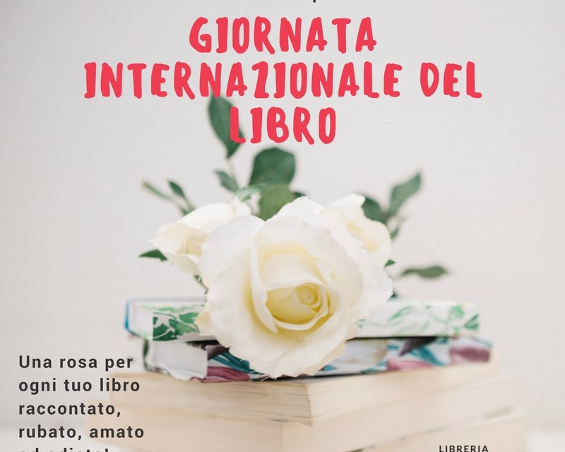 La giornata mondiale del libro è una festa in libreria: di libri e di rose!