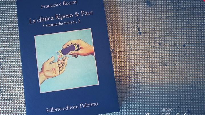 La clinica Riposo & Pace di Francesco Recami (a cura di Valerio Calzolaio)