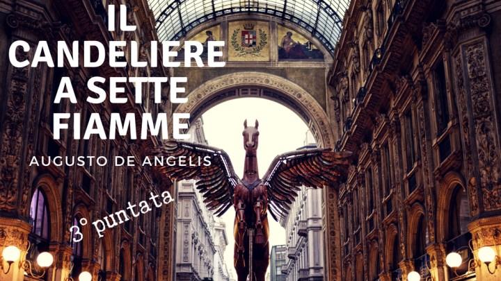 Leggimi un libro: Il Candeliere a sette fiammelle di Augusto de Angelis – #3