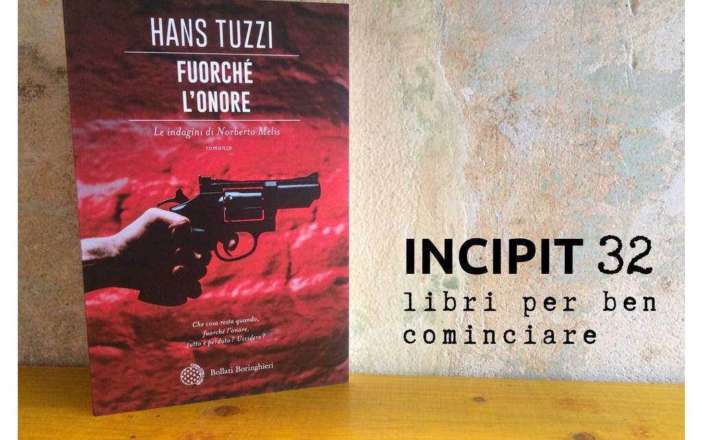 INCIPIT32: Fuorché l'onore di Hans Tuzzi