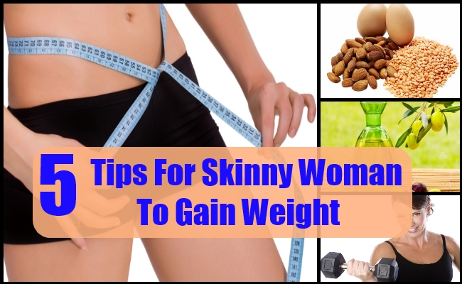 5 Tips For Skinny Woman To Gain Weight