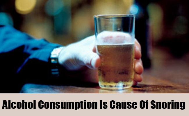 Alcohol Consumption Is Cause Of Snoring