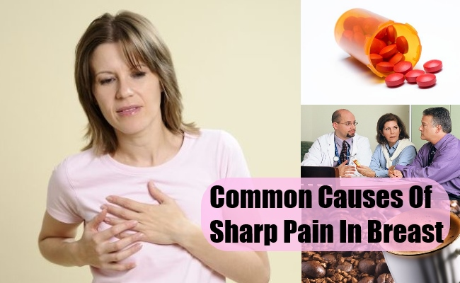 Common Causes Of Sharp Pain In Breast