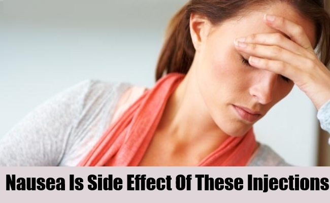 Nausea Is Side Effect Of These Injections