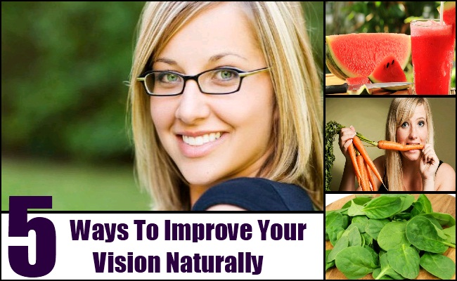 Ways To Improve Your Vision Naturally