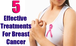 5 Effective Treatments For Breast Cancer