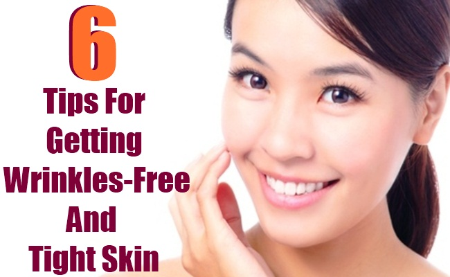 6 Natural Tips For Getting Wrinkles-Free And Tight Skin
