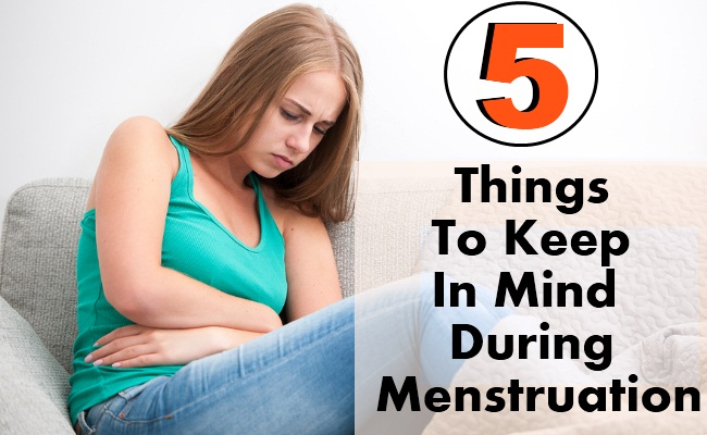 5 Things To Keep In Mind During Menstruation