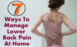 7 Best Ways To Manage Lower Back Pain At Home