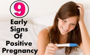 9 Early Signs Of Positive Pregnancy