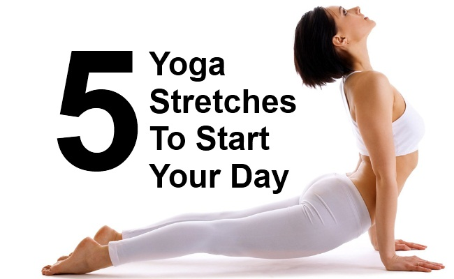 5 Yoga Stretches To Start Your Day