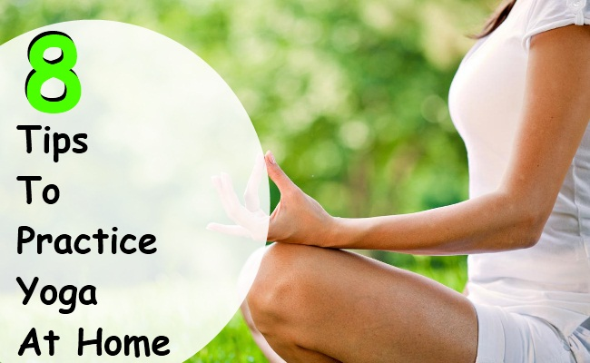 8 Simple Tips To Practice Yoga At Home