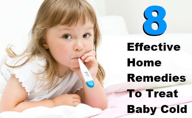 8 Top Effective Home Remedies To Treat Baby Cold