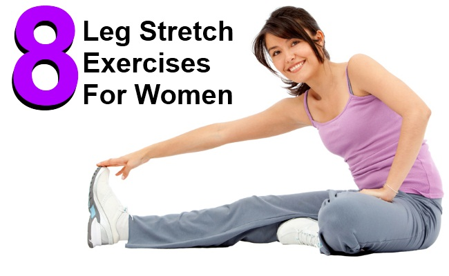 Top 8 Leg Stretch Exercises For Women