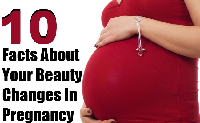 10 Facts About Your Beauty Changes In Pregnancy