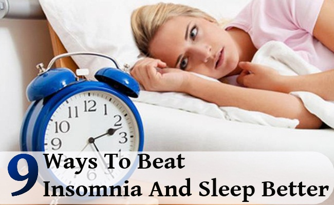 9 Ways To Beat Insomnia And Sleep Better