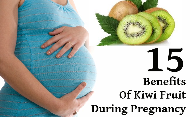 15 Benefits Of Kiwi Fruit During Pregnancy