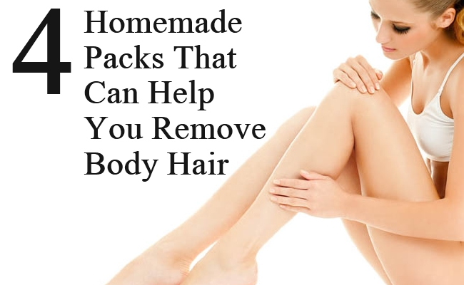 Homemade Packs That Can Help You Remove Body Hair
