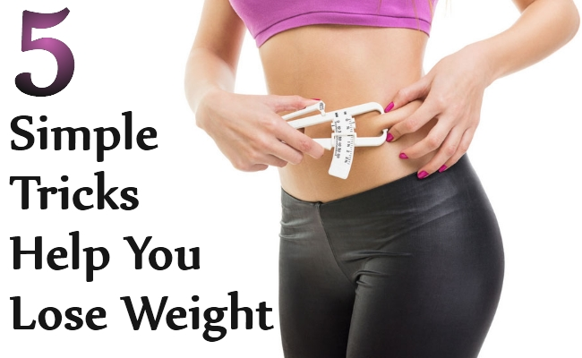 Simple Tricks Help You Lose Weight