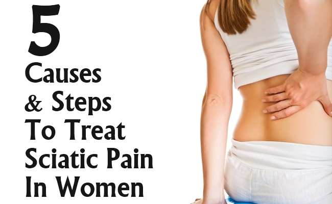 Causes And Steps To Treat Sciatic Pain In Women