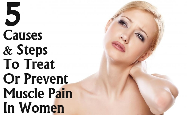 Causes And Steps To Treat Or Prevent Muscle Pain In Women