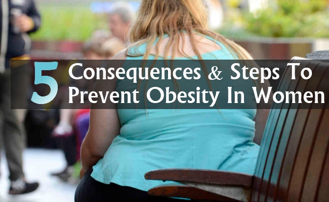 Consequences And Steps To Prevent Obesity In Women