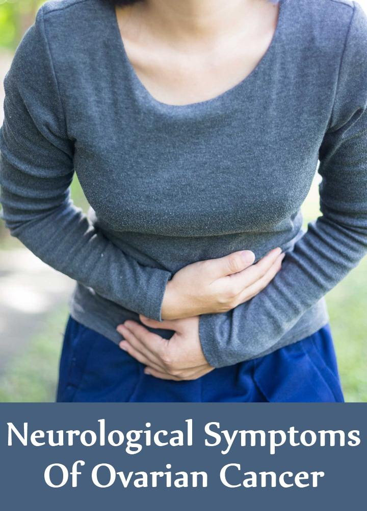 Neurological Symptoms Of Ovarian Cancer