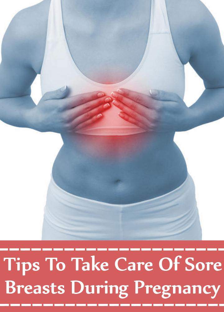 9 Tips To Take Care Of Sore Breasts During Pregnancy -1275