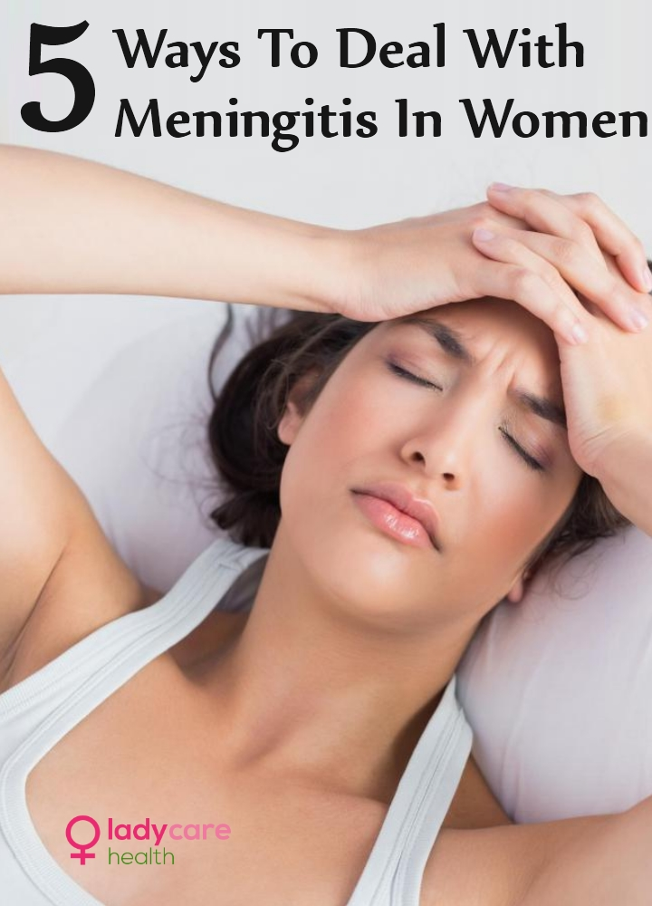 Ways To Deal With Meningitis In Women