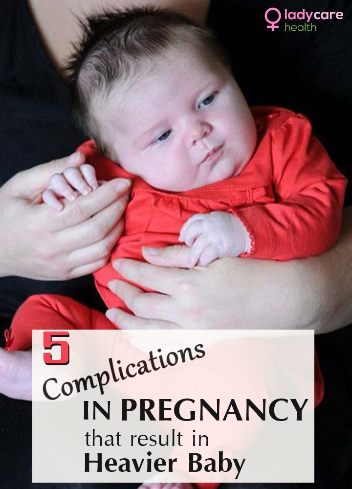 Complications In Pregnancy That Result In Heavier Baby