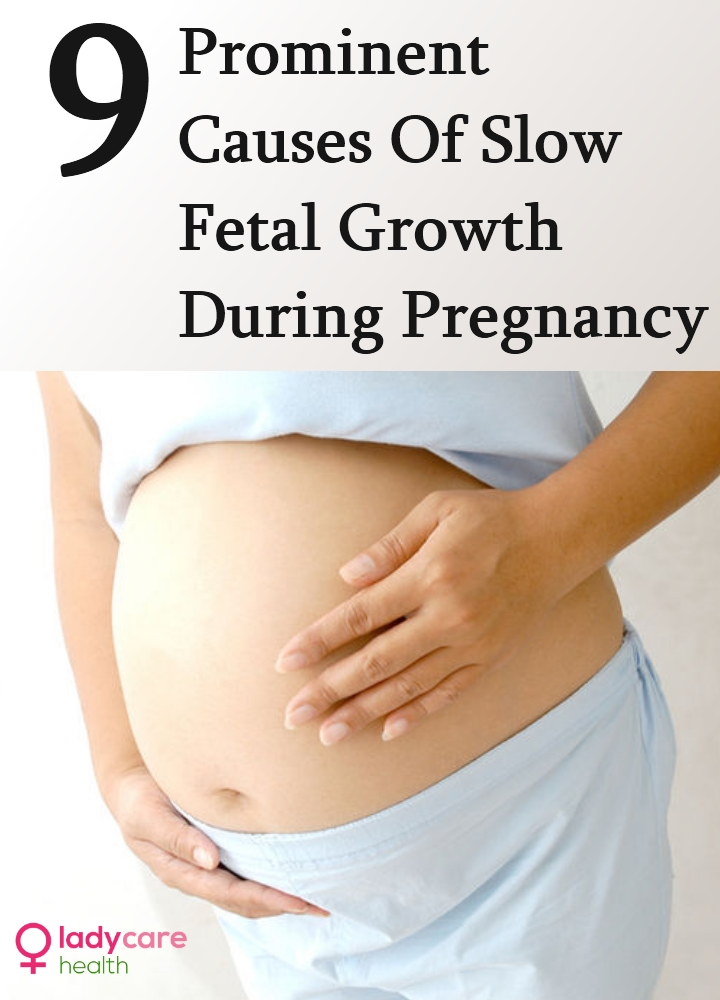 Prominent Causes Of Slow Fetal Growth During Pregnancy