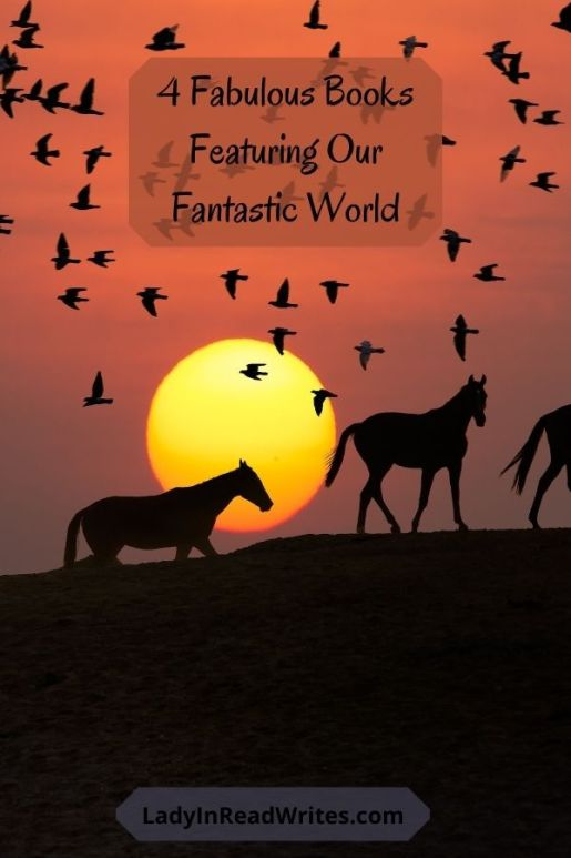 4 Fabulous Books Featuring Our Fantastic World