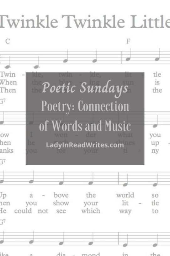 Image contains partial view of music sheet for twinkle twinkle little star and the pin title says Poetic Sundays -- Poetry: Connection of Words and Music at LadyInReadWrites.com