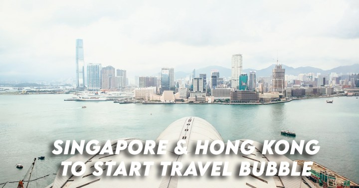Hong Kong Singapore Travel Bubble