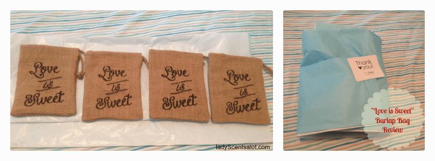 """""""Love is Sweet"""" Burlap Bag Review"""
