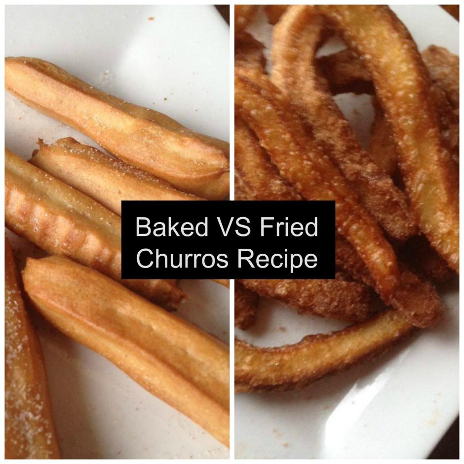 Baked Vs Fried: Churros Recipe