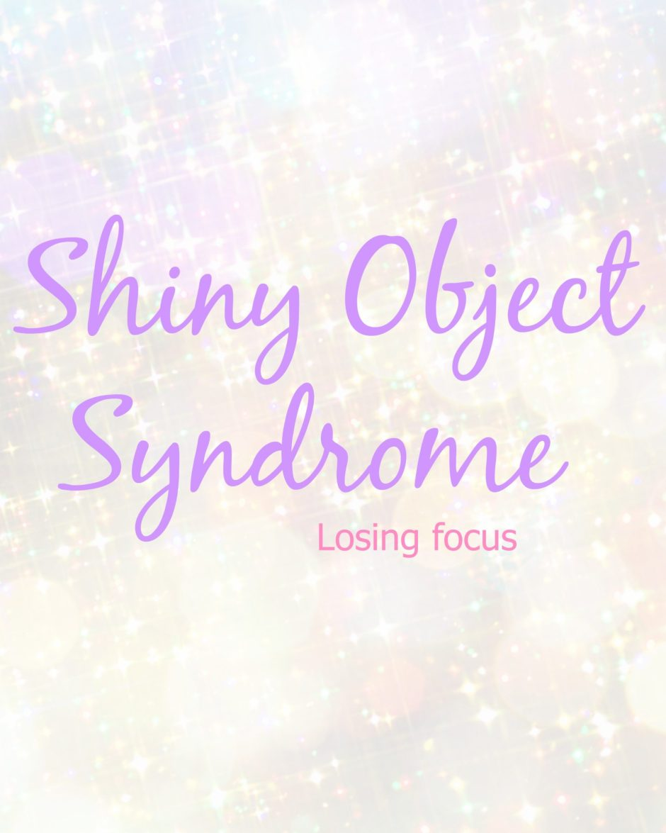 Shiny Object Syndrome: Losing Focus
