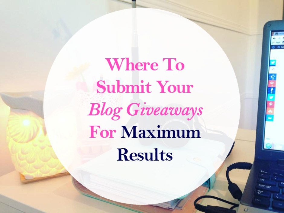 Where To Submit Your Blog Giveaways For Maximum Results + My First Instagram Loop Giveaway