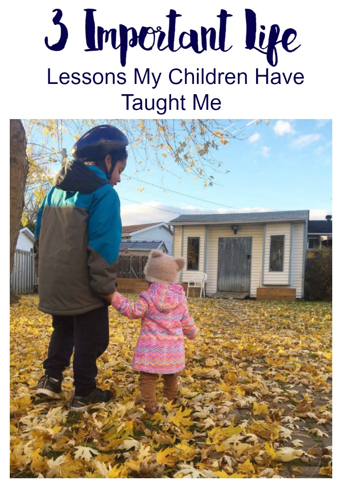 3 Important Life Lessons My Children Have Taught Me