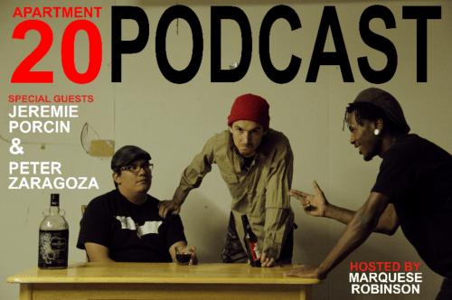 Apartment 20 Podcast: Jeremie Porcin & Peter Zaragoza