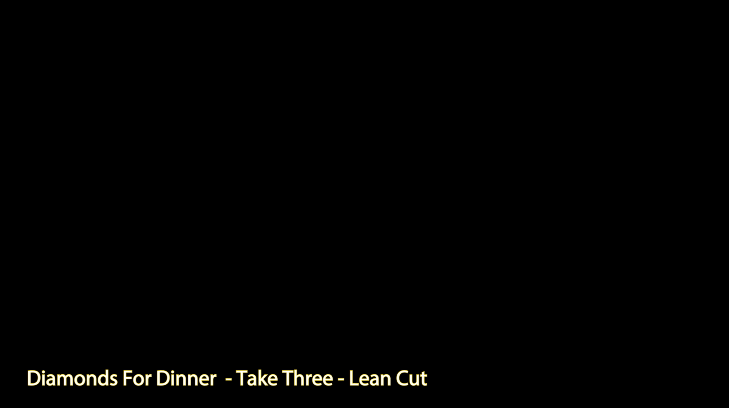 Diamonds For Dinner - Take Three - Lean Cut