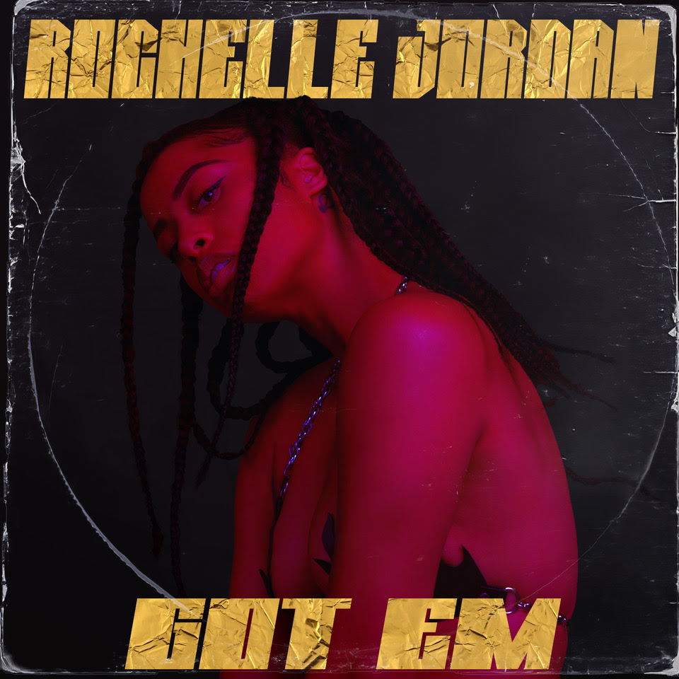 Got Em Rochelle Jordan
